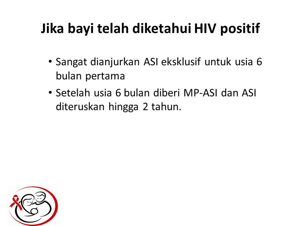 Jika bayi telah diketahui HIV positif