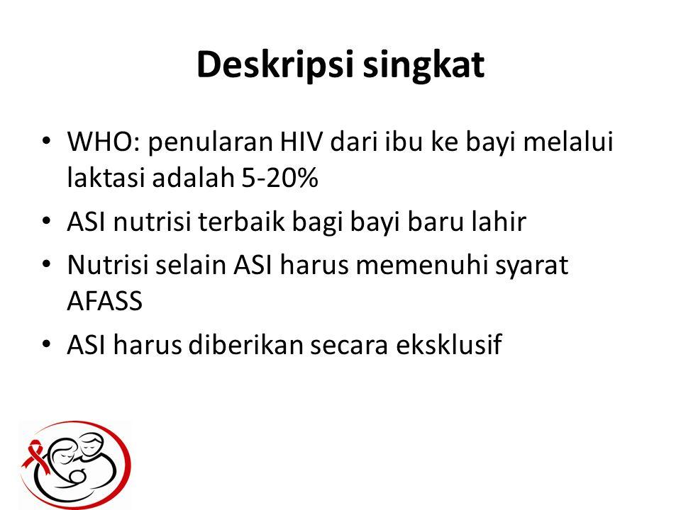 Deskripsi singkat WHO: penularan HIV dari ibu ke bayi melalui laktasi adalah 5-20% ASI nutrisi terbaik bagi bayi baru lahir.