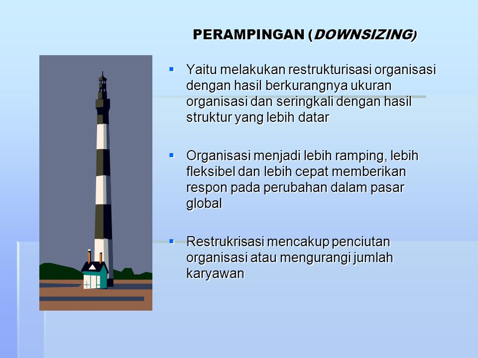 PERAMPINGAN (DOWNSIZING)