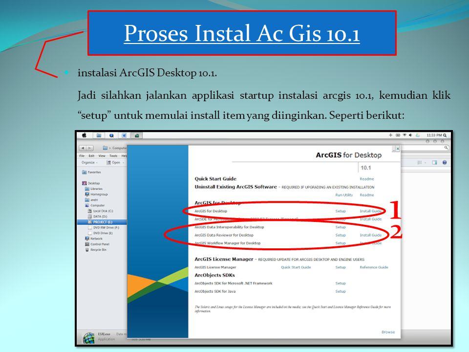 1 2 Proses Instal Ac Gis 10.1 instalasi ArcGIS Desktop 10.1.