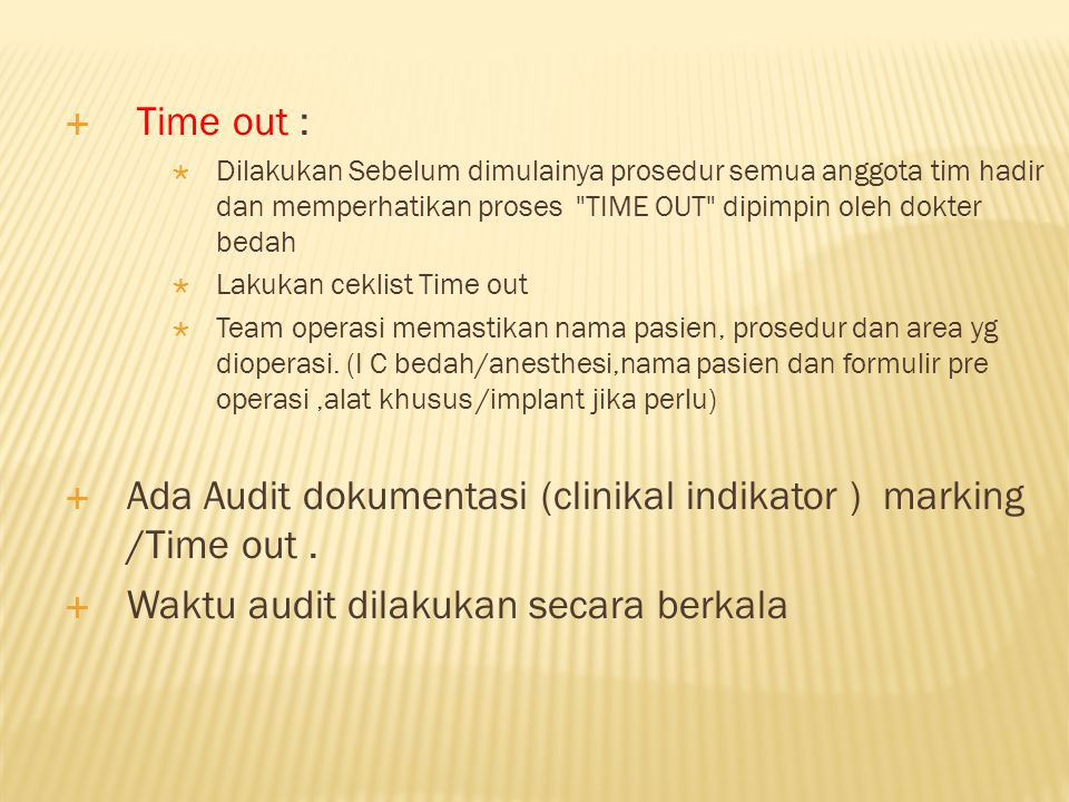 Ada Audit dokumentasi (clinikal indikator ) marking /Time out .