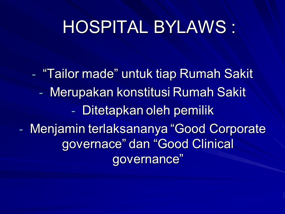 HOSPITAL BYLAWS : Tailor made untuk tiap Rumah Sakit