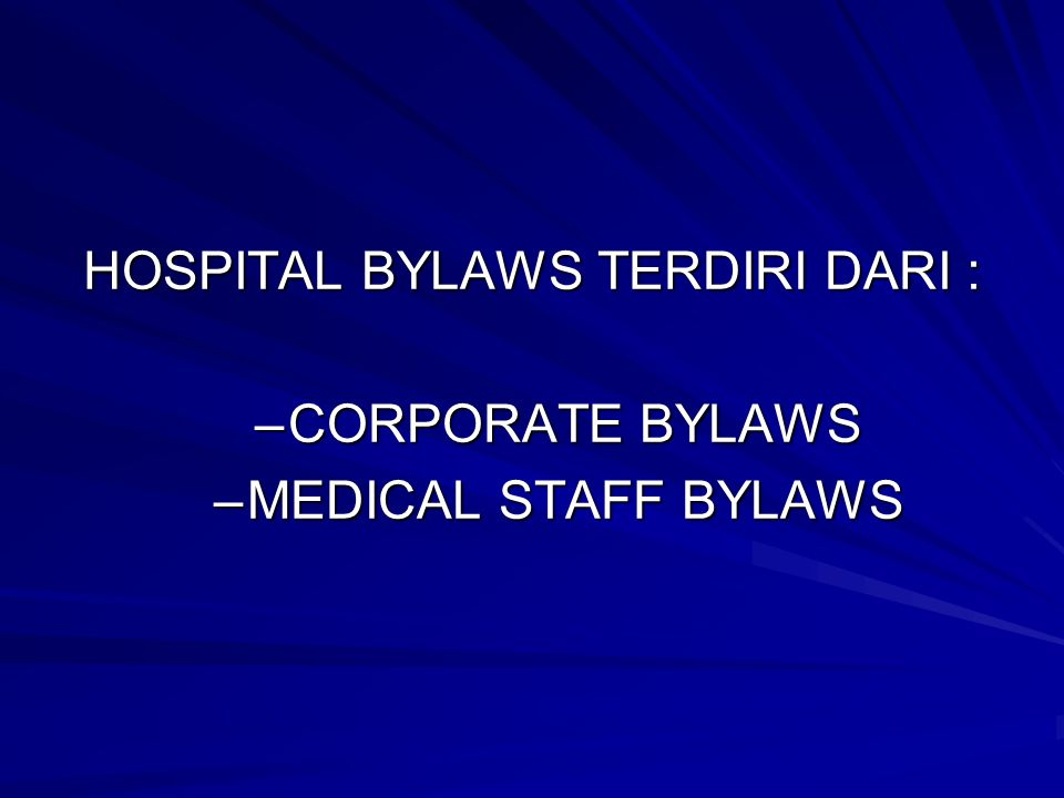 HOSPITAL BYLAWS TERDIRI DARI :