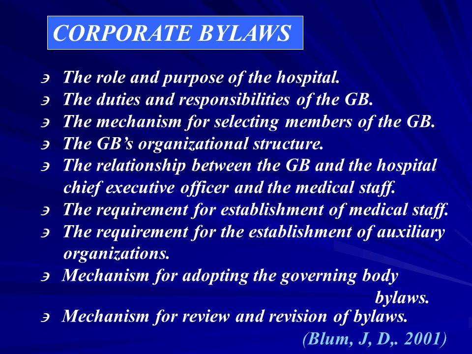 CORPORATE BYLAWS  The role and purpose of the hospital.