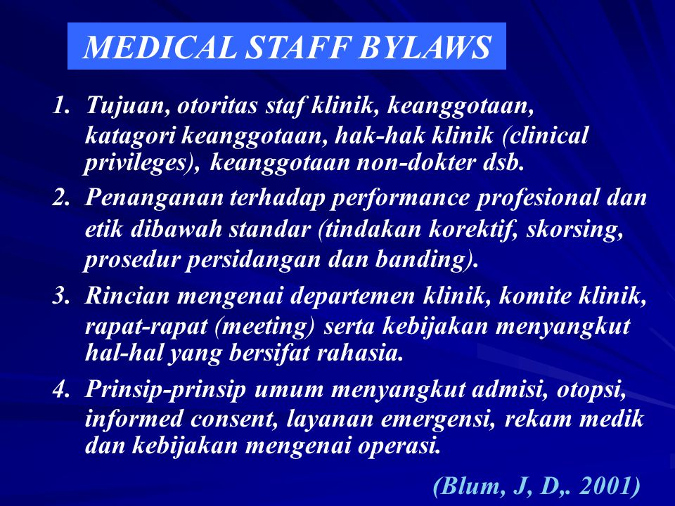 MEDICAL STAFF BYLAWS 1. Tujuan, otoritas staf klinik, keanggotaan,