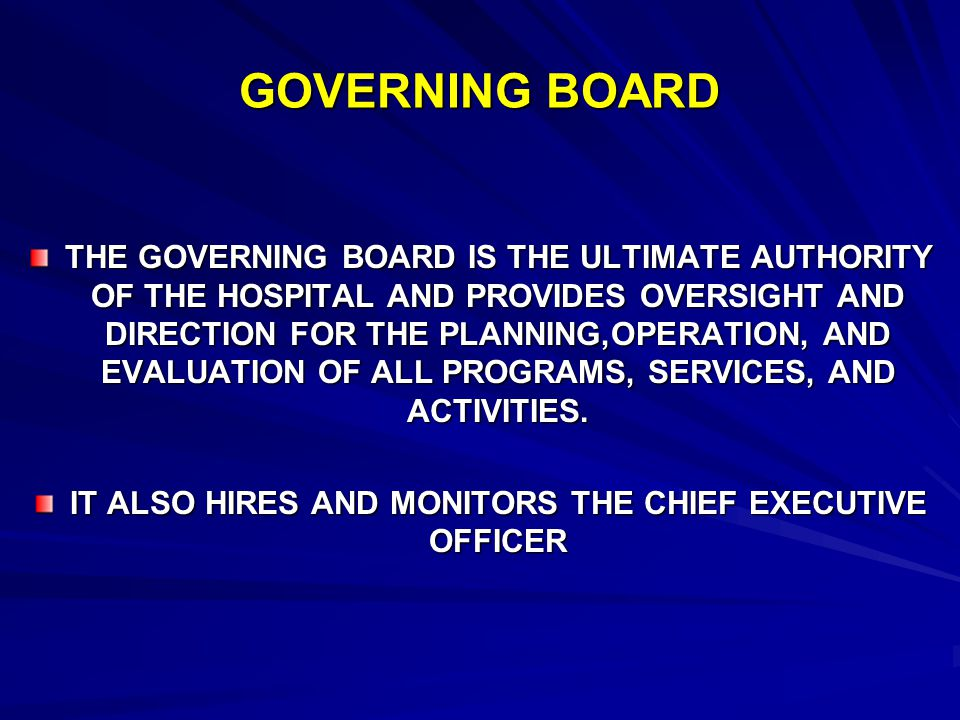 IT ALSO HIRES AND MONITORS THE CHIEF EXECUTIVE OFFICER