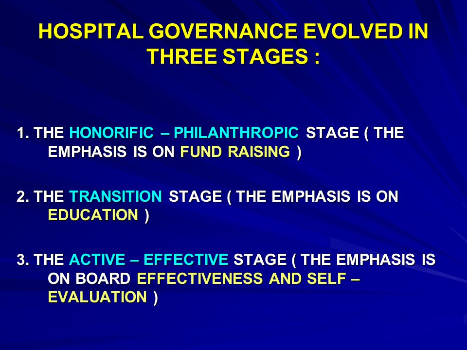 HOSPITAL GOVERNANCE EVOLVED IN THREE STAGES :