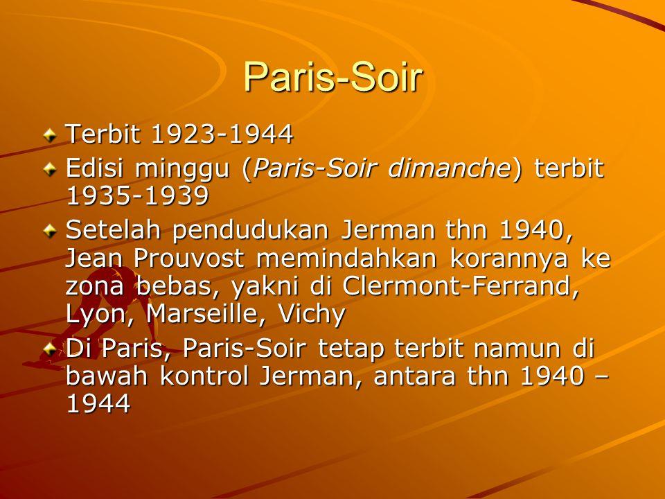 Paris-Soir Terbit 1923-1944. Edisi minggu (Paris-Soir dimanche) terbit 1935-1939.