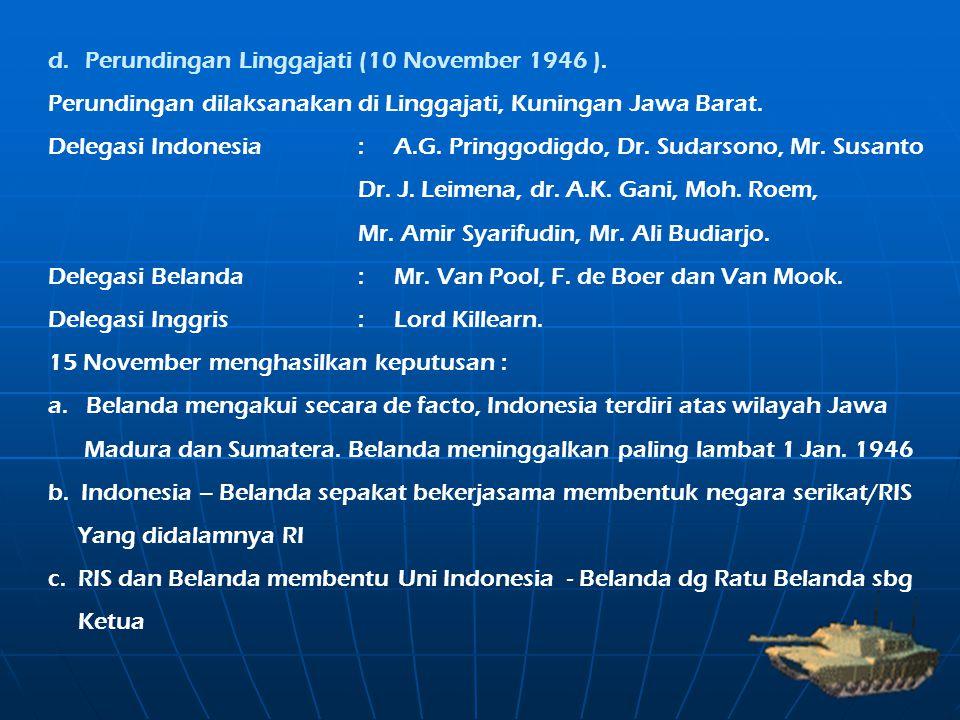 d. Perundingan Linggajati (10 November 1946 ).