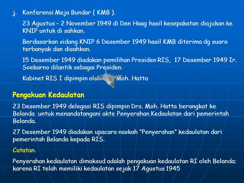 Pengakuan Kedaulatan j. Konferensi Meja Bundar ( KMB ).
