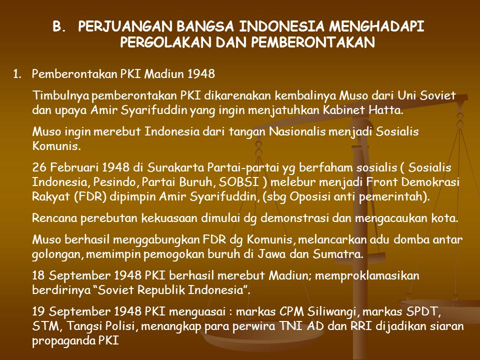 B. PERJUANGAN BANGSA INDONESIA MENGHADAPI PERGOLAKAN DAN PEMBERONTAKAN