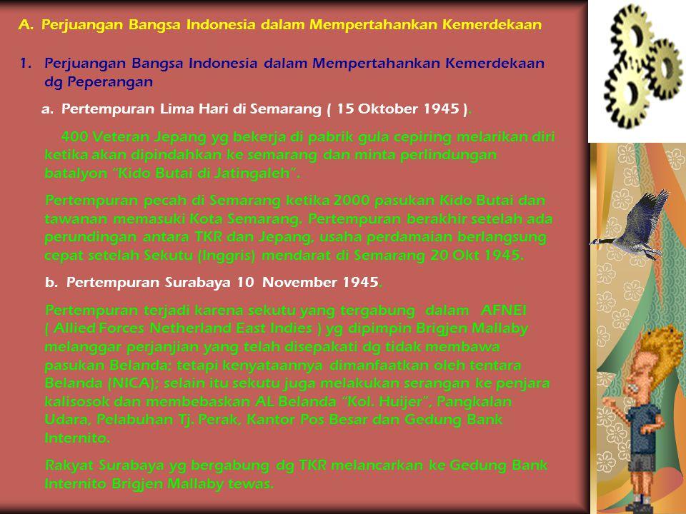 A. Perjuangan Bangsa Indonesia dalam Mempertahankan Kemerdekaan