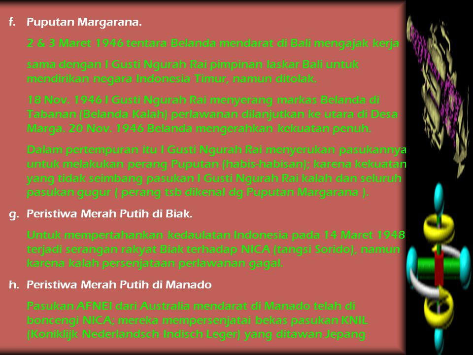 Puputan Margarana. 2 & 3 Maret 1946 tentara Belanda mendarat di Bali mengajak kerja.