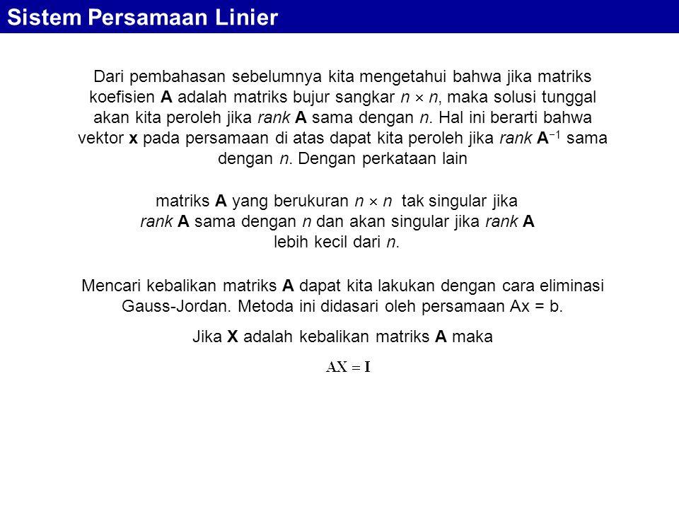 Jika X adalah kebalikan matriks A maka
