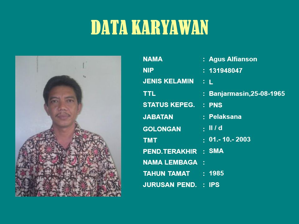 DATA KARYAWAN PAS PHOTO NAMA : NIP : JENIS KELAMIN : TTL :