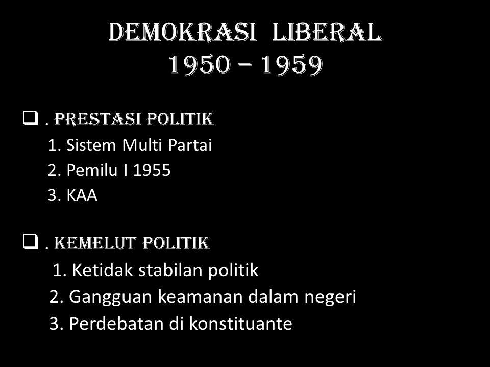 Demokrasi liberal 1950 – 1959 . Prestasi Politik . Kemelut politik