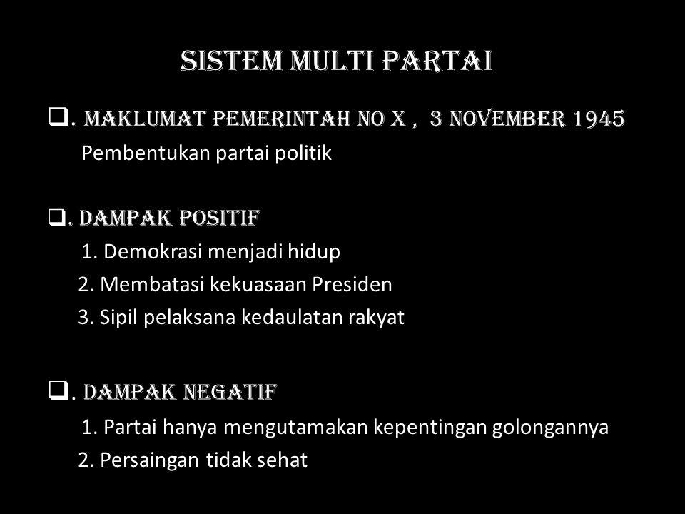Sistem Multi Partai . Maklumat Pemerintah No X , 3 November 1945