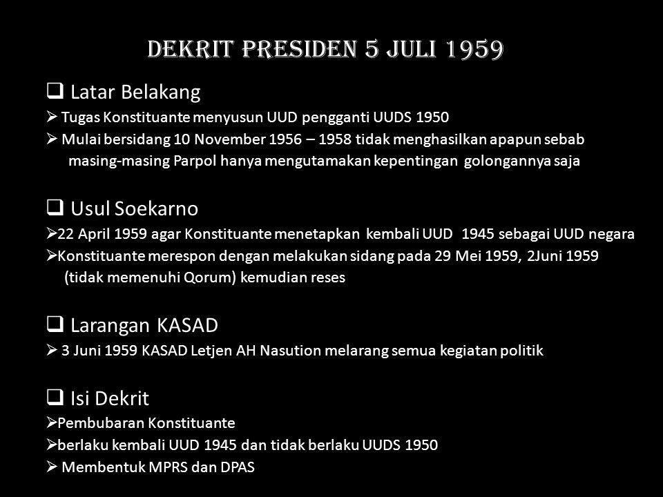 DEKRIT PRESIDEN 5 JULI 1959 Latar Belakang Usul Soekarno