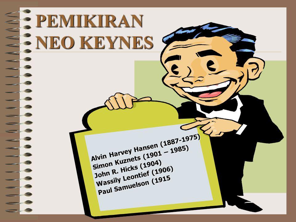 PEMIKIRAN NEO KEYNES Alvin Harvey Hansen (1887-1975)