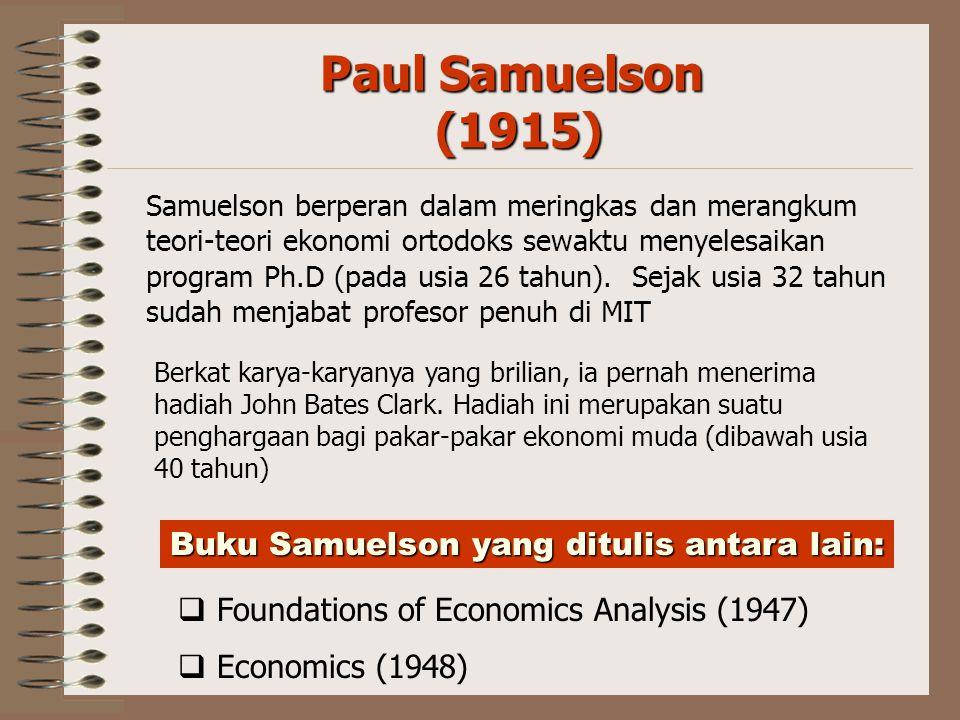 Paul Samuelson (1915) Buku Samuelson yang ditulis antara lain: