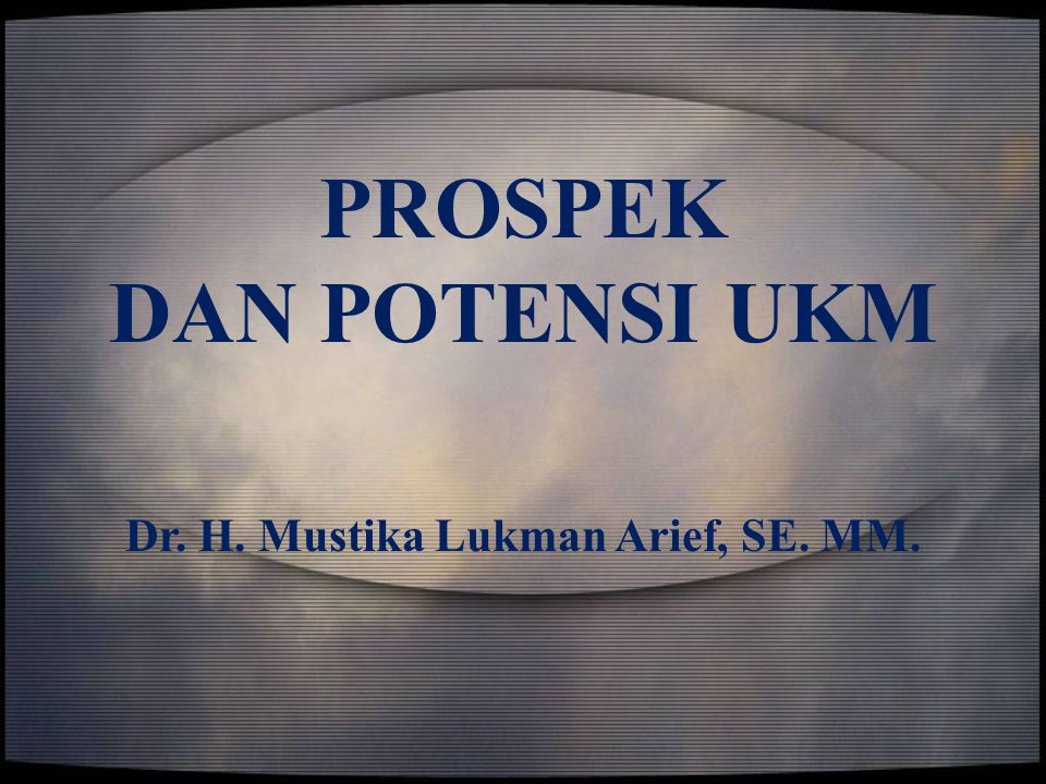 Dr. H. Mustika Lukman Arief, SE. MM.