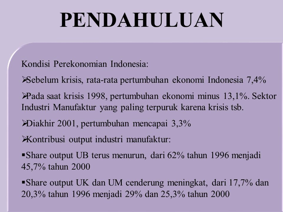 PENDAHULUAN Kondisi Perekonomian Indonesia:
