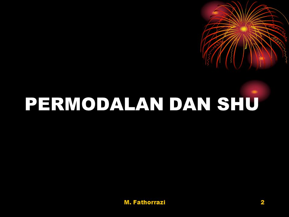 PERMODALAN DAN SHU M. Fathorrazi