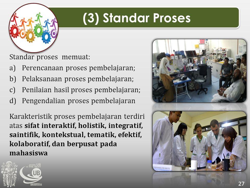 (3) Standar Proses Standar proses memuat: