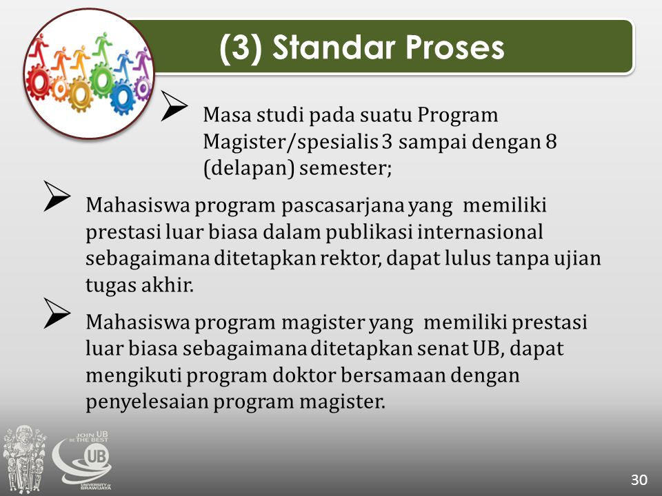 (3) Standar Proses Masa studi pada suatu Program Magister/spesialis 3 sampai dengan 8 (delapan) semester;