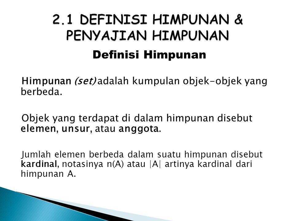 2.1 DEFINISI HIMPUNAN & PENYAJIAN HIMPUNAN
