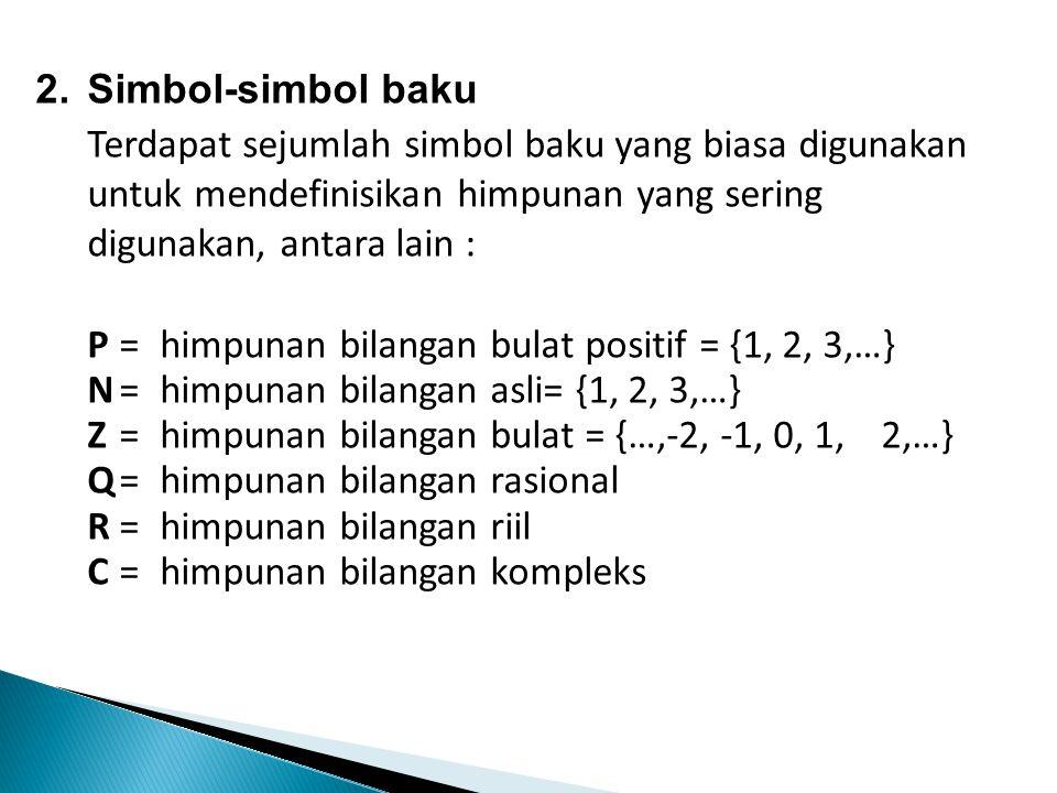 P = himpunan bilangan bulat positif = {1, 2, 3,…}