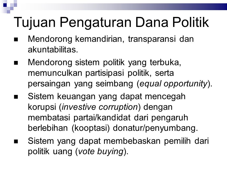 Tujuan Pengaturan Dana Politik