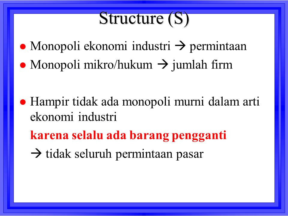 Structure (S) Monopoli ekonomi industri  permintaan