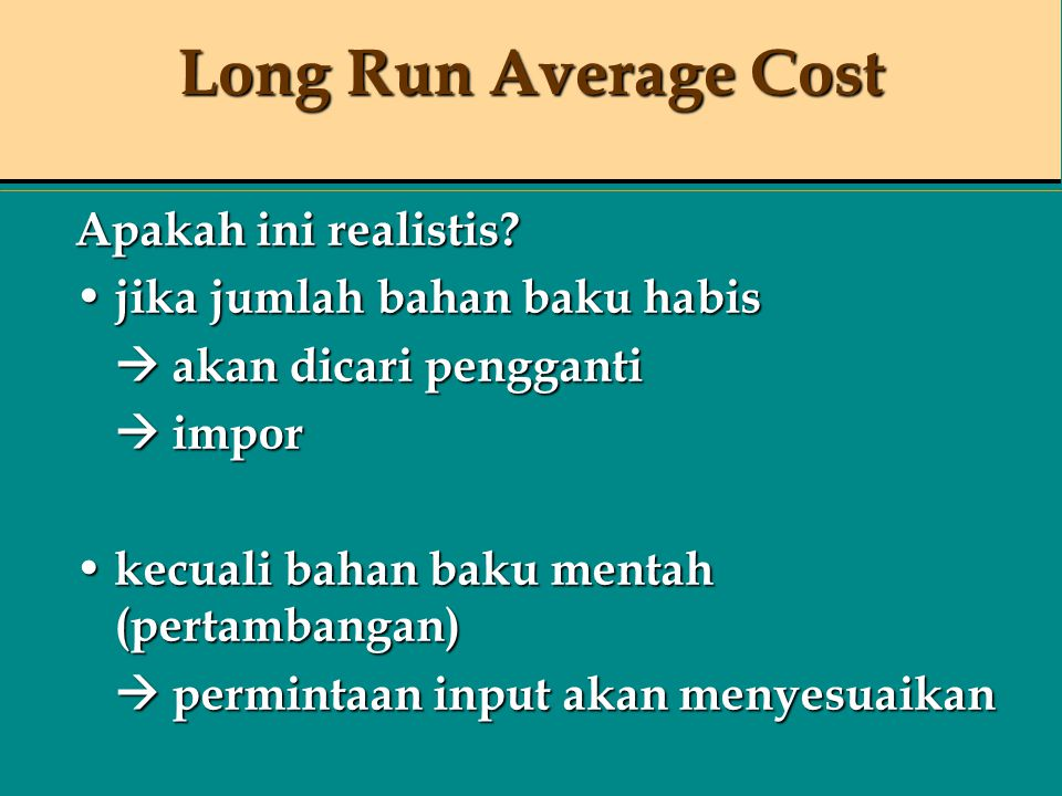 Long Run Average Cost Apakah ini realistis