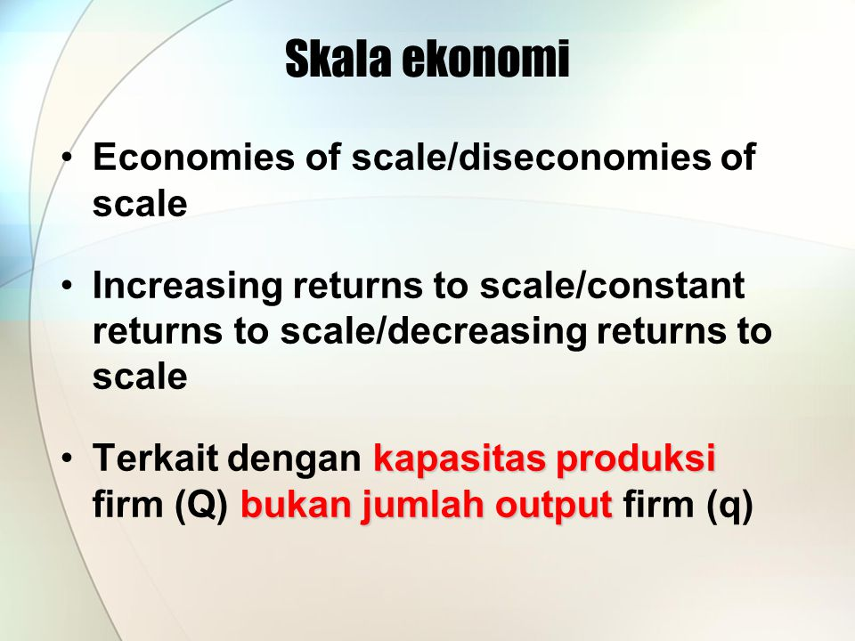 Skala ekonomi Economies of scale/diseconomies of scale