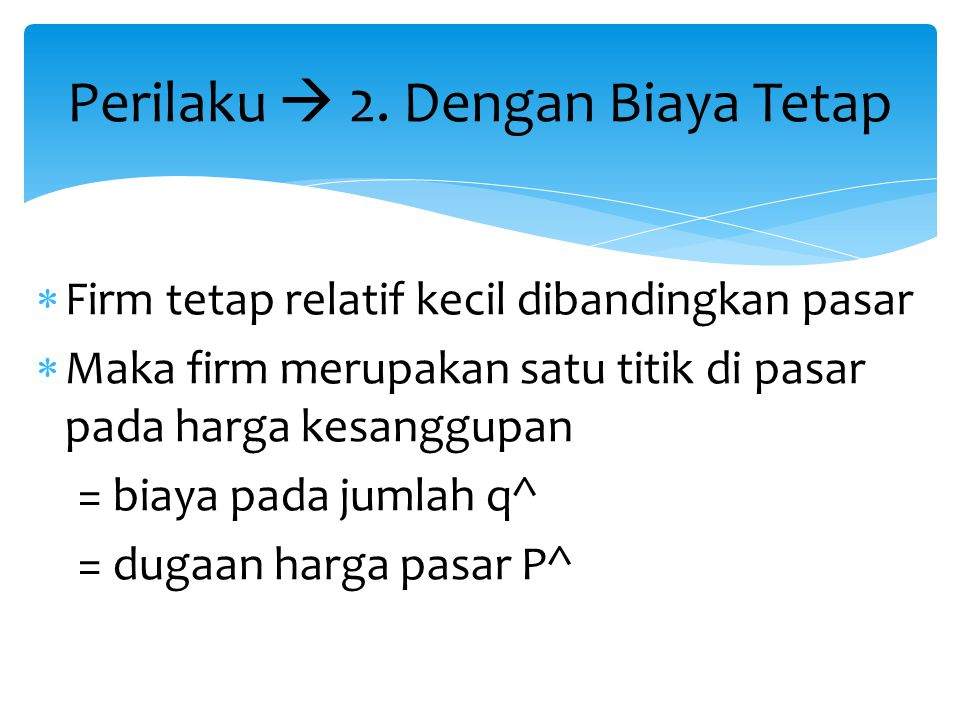 Perilaku  2. Dengan Biaya Tetap