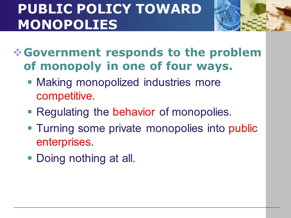 PUBLIC POLICY TOWARD MONOPOLIES
