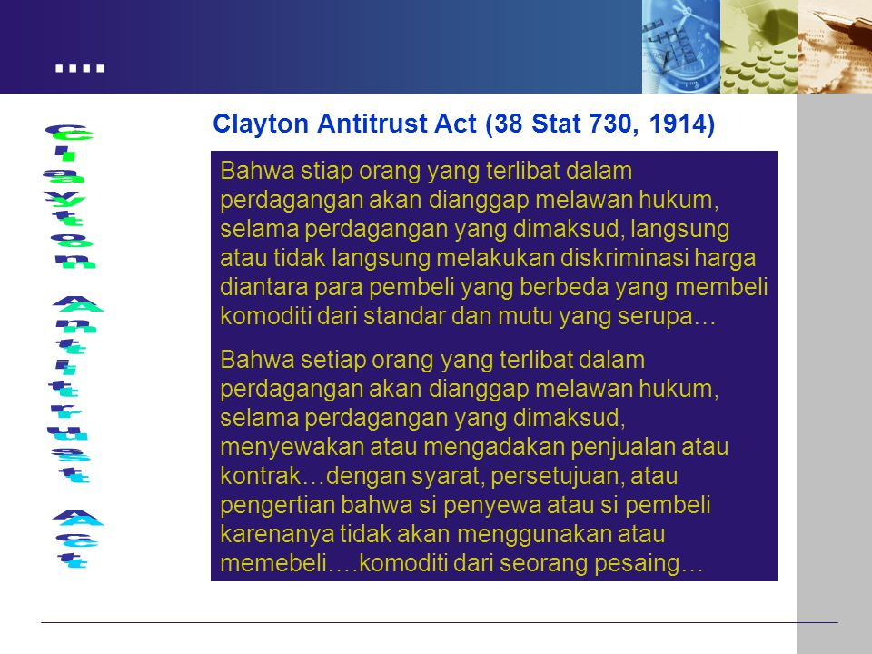 Clayton Antitrust Act …. Clayton Antitrust Act (38 Stat 730, 1914)