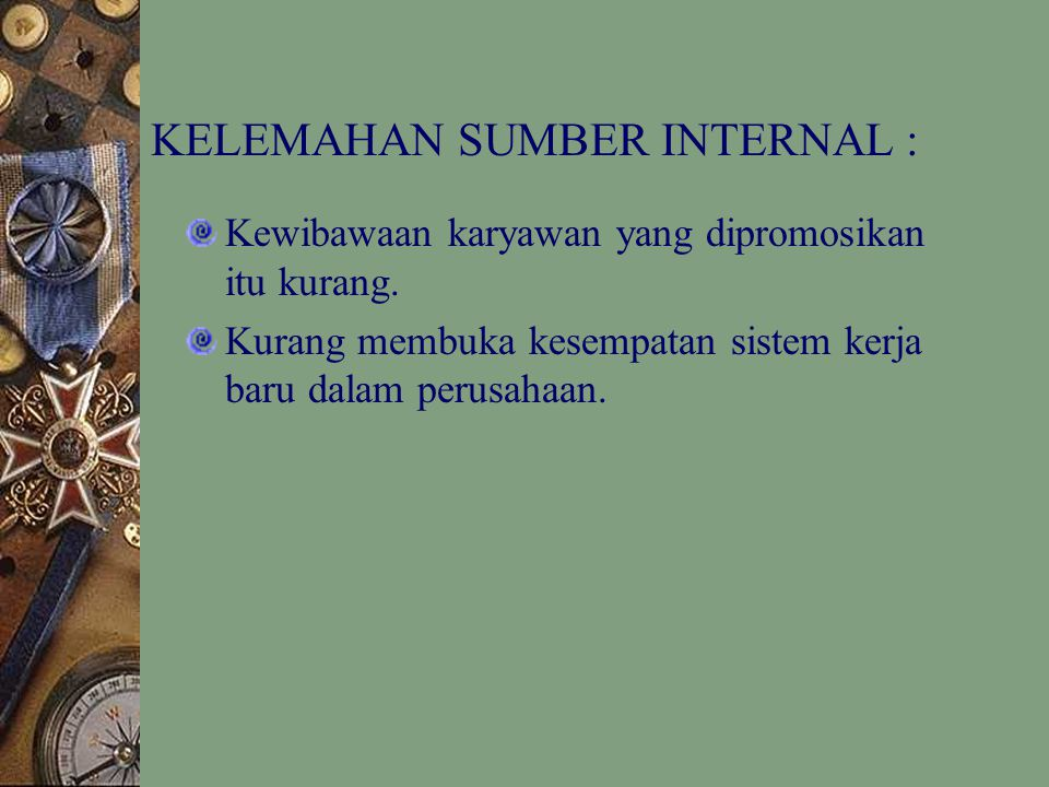 KELEMAHAN SUMBER INTERNAL :