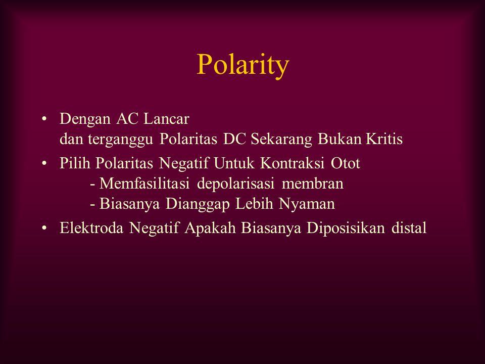 Polarity Dengan AC Lancar dan terganggu Polaritas DC Sekarang Bukan Kritis.