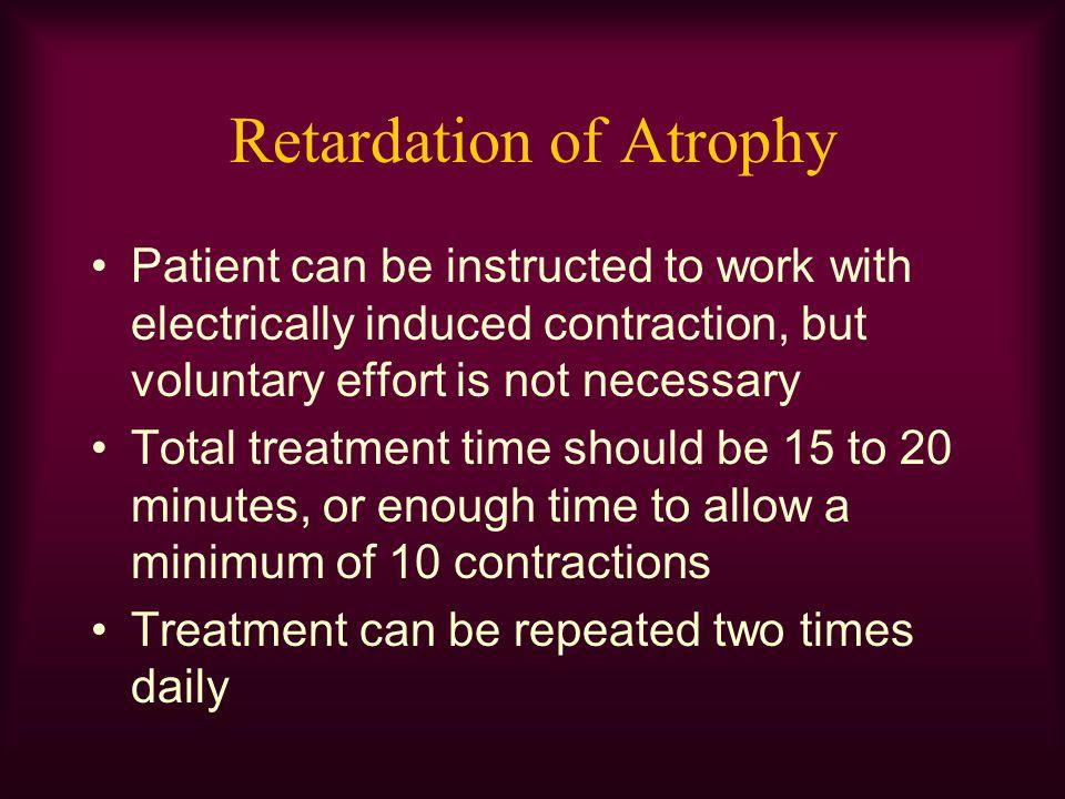 Retardation of Atrophy
