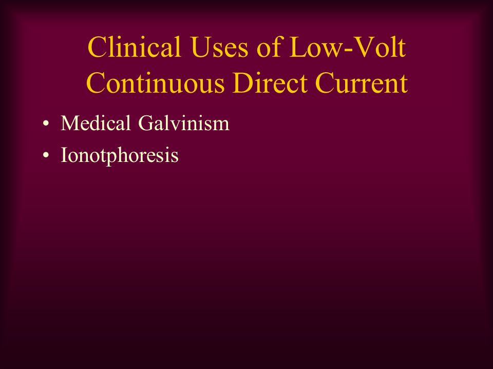 Clinical Uses of Low-Volt Continuous Direct Current