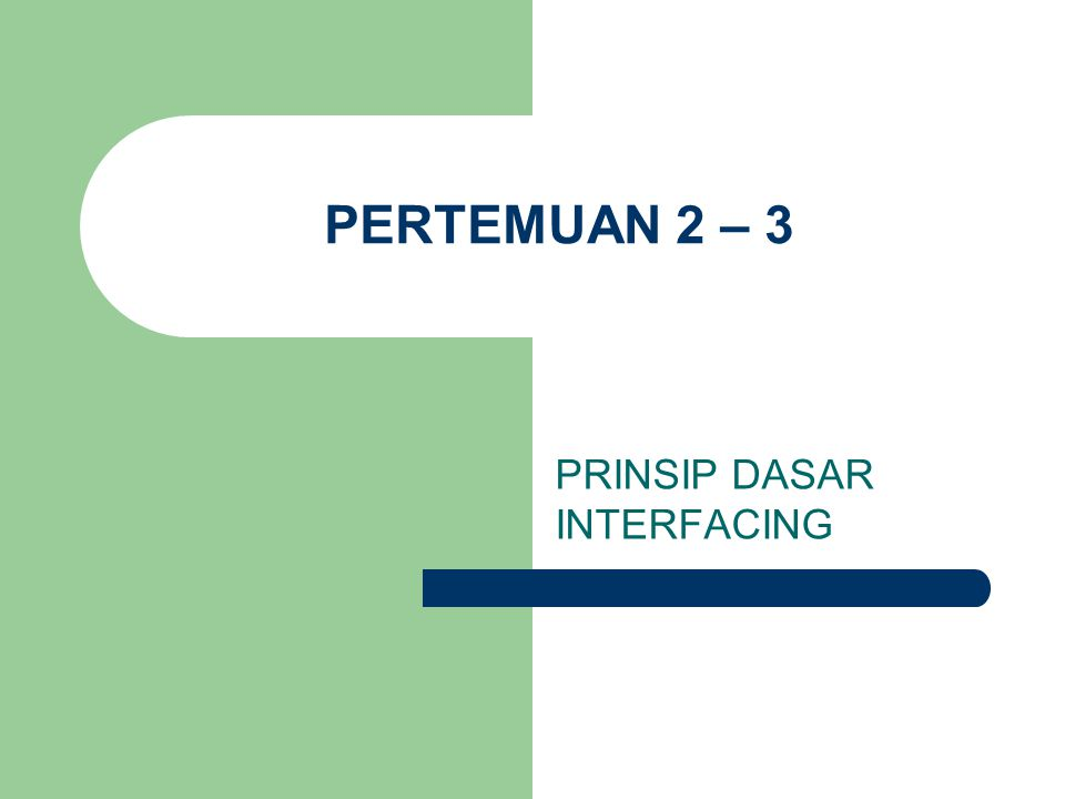 PRINSIP DASAR INTERFACING
