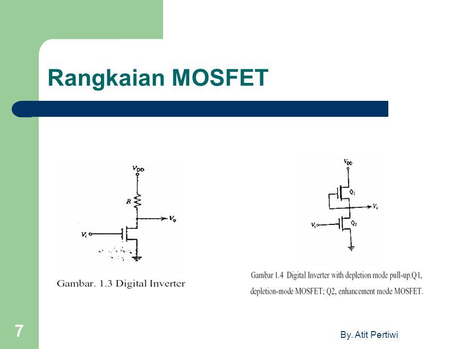 Rangkaian MOSFET By. Atit Pertiwi
