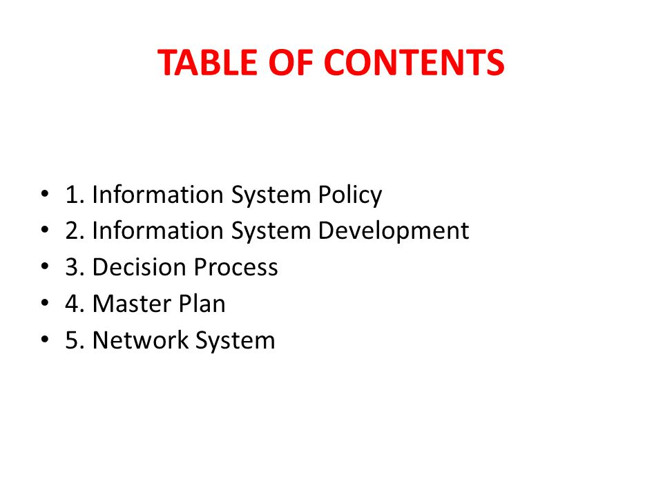 TABLE OF CONTENTS 1. Information System Policy
