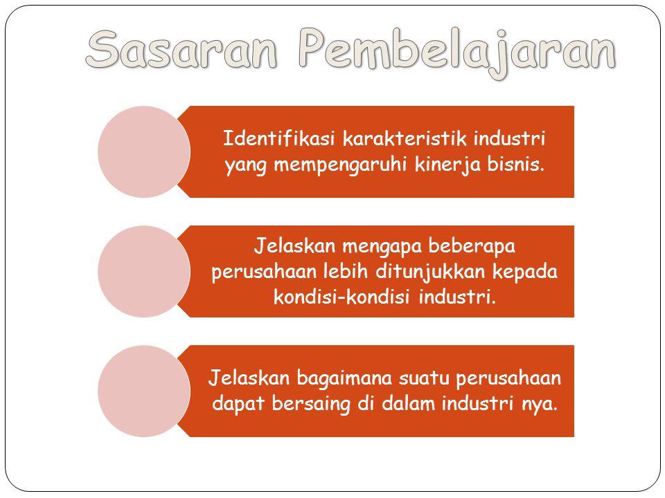 Identifikasi karakteristik industri yang mempengaruhi kinerja bisnis.