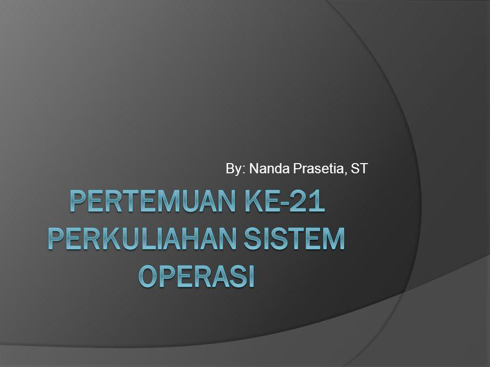 Pertemuan ke-21 perkuliahan sistem operasi