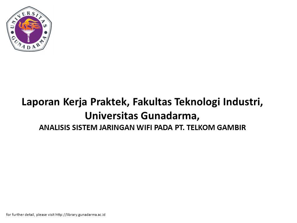 Laporan Kerja Praktek, Fakultas Teknologi Industri, Universitas Gunadarma, ANALISIS SISTEM JARINGAN WIFI PADA PT. TELKOM GAMBIR