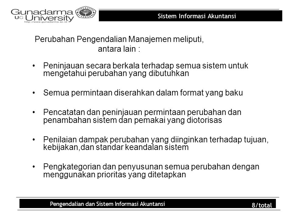 Perubahan Pengendalian Manajemen meliputi, antara lain :