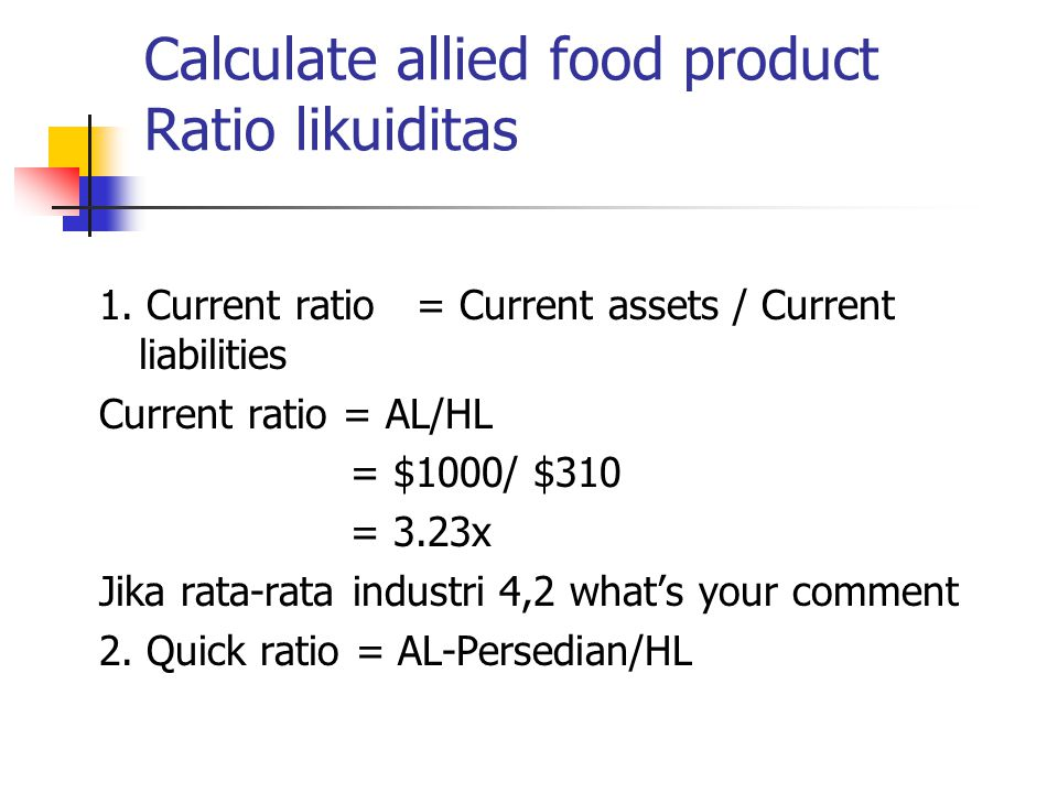 Calculate allied food product Ratio likuiditas